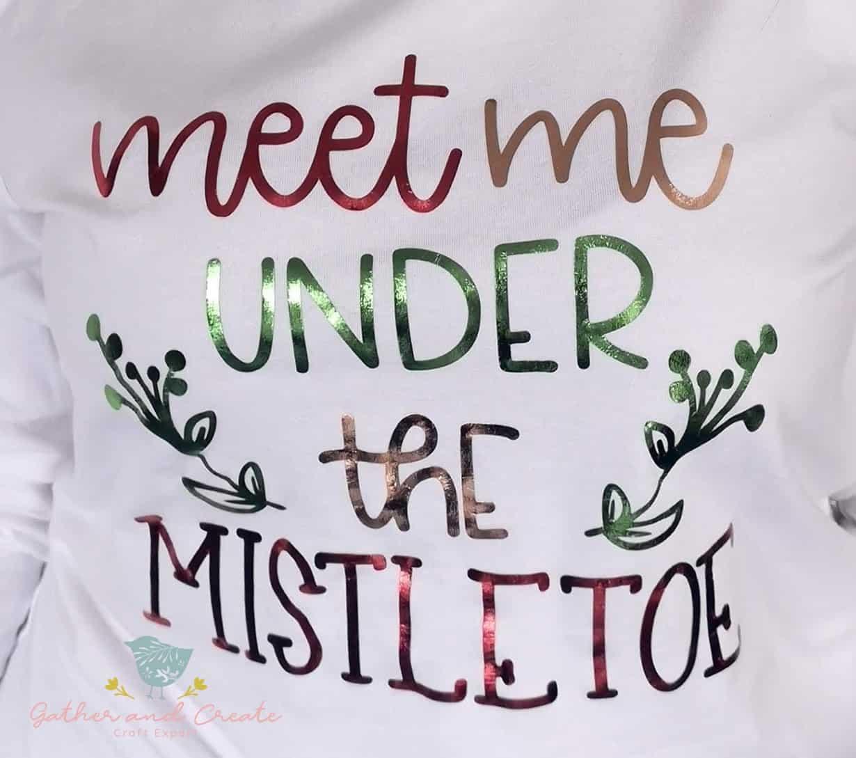 Meet me under the mistletoe – DIY Christmas shirt.