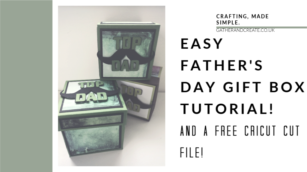 Father's Day Gifts Ideas, Father's Day gift from kids, Father's Day Crafts, free cricut svg, free father's day crafts, Cricut Father's Day gift, 3D craft tutorials, how to make a box, crafts with kids, handmade gift, easy box tutorial