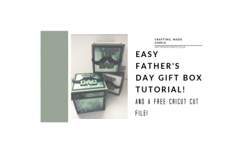 Father's Day Gift Box with Free Cricut Cut File!