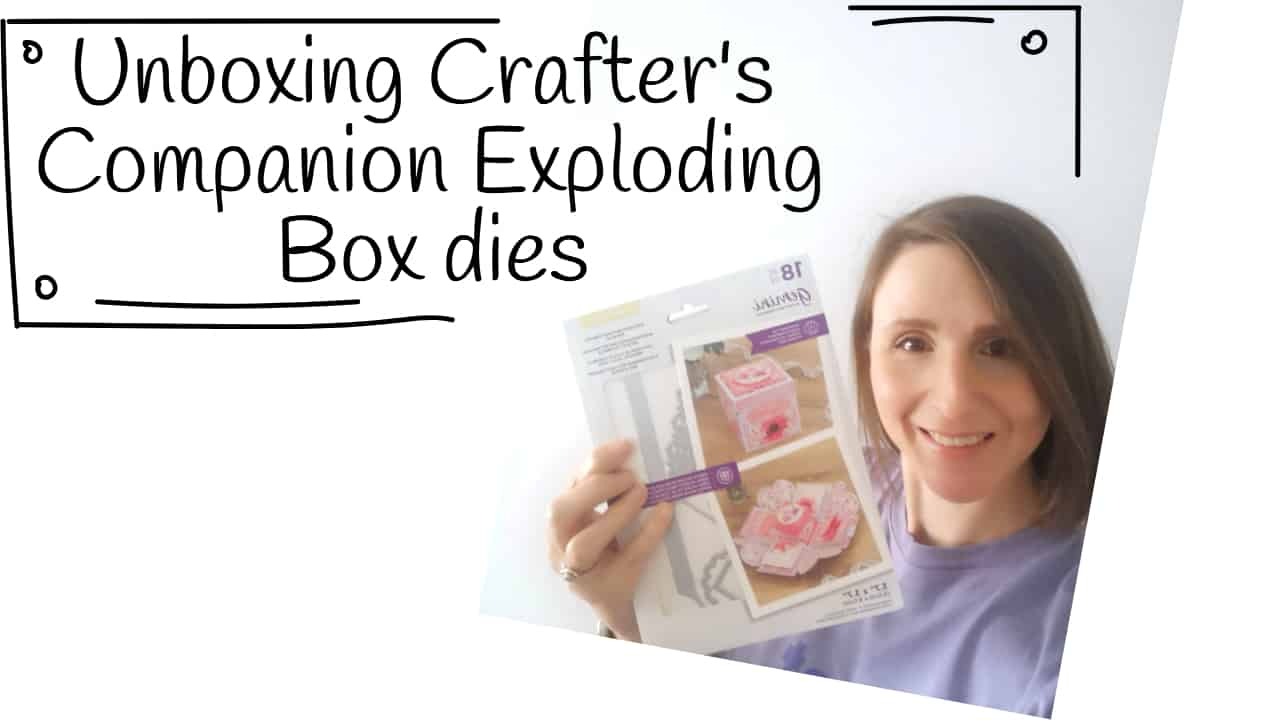 Crafter's Companion Exploding Box die collection Unboxing Video